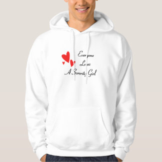 Everyone Loves A Girl Hooded Pullover
