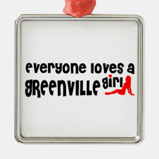 Everyone loves a Greenville girl Square Metal Christmas Ornament