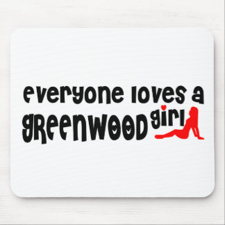 Everyone loves a Greenwood girl Mouse Pad