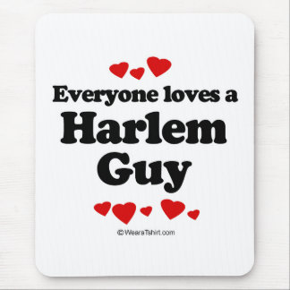 Everyone loves a Harlem guy Mouse Pad