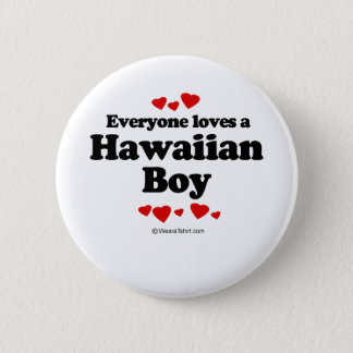 Everyone Loves a Hawaiian Boy T-shirt Button