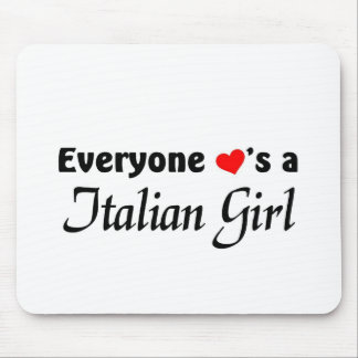 Everyone loves a Italian Girl Mouse Pad