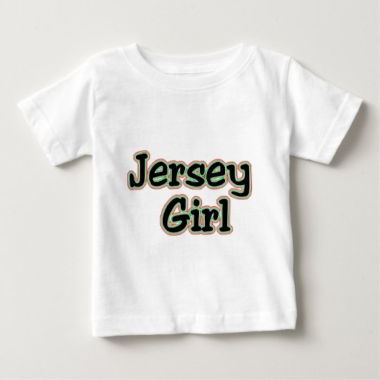 Everyone Loves a Jersey Girl Baby T-Shirt
