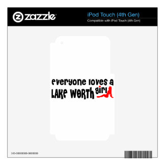 Everyone loves a Lake Worth girl iPod Touch 4G Skin