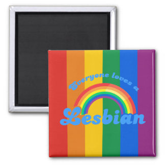 EVERYONE LOVES A LESBIAN 2 INCH SQUARE MAGNET