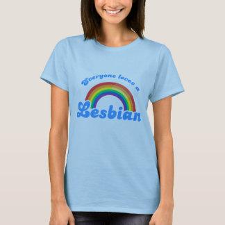 Everyone loves a Lesbian T-Shirt