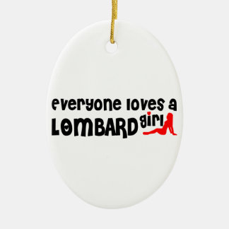 Everyone loves a Lombard girl Double-Sided Oval Ceramic Christmas Ornament