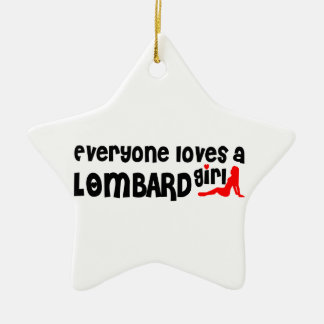Everyone loves a Lombard girl Double-Sided Star Ceramic Christmas Ornament