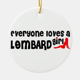 Everyone loves a Lombard girl Double-Sided Ceramic Round Christmas Ornament
