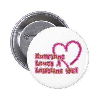 Everyone Loves a Louisiana Girl 2 Inch Round Button