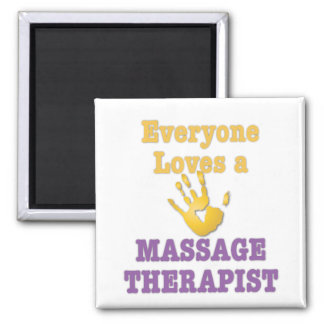 Everyone Loves a Massage Therapist 2 Inch Square Magnet