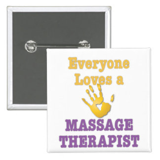 Everyone Loves a Massage Therapist Pin