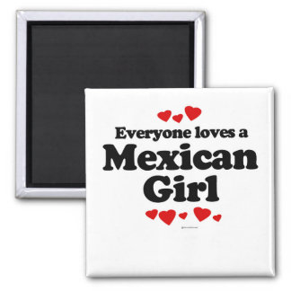 Everyone loves a Mexican girl Refrigerator Magnets