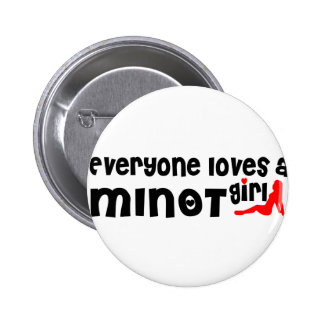 Everyone loves a Minot girl 2 Inch Round Button