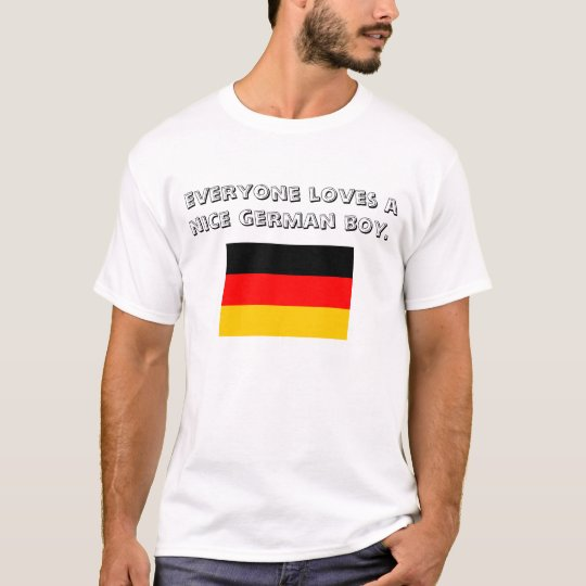 everyone loves a nice german boy. T-Shirt