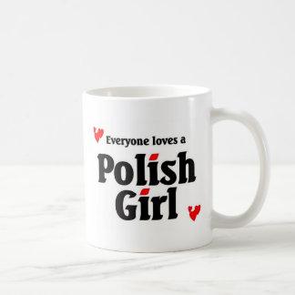 Everyone loves a polish girl coffee mug