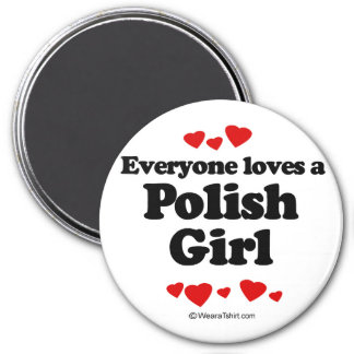 Everyone loves a Polish girl Magnet