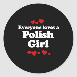Everyone Loves a Polish Girl T-shirt Classic Round Sticker
