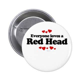 Everyone Loves a Red Head T-shirt Pinback Button