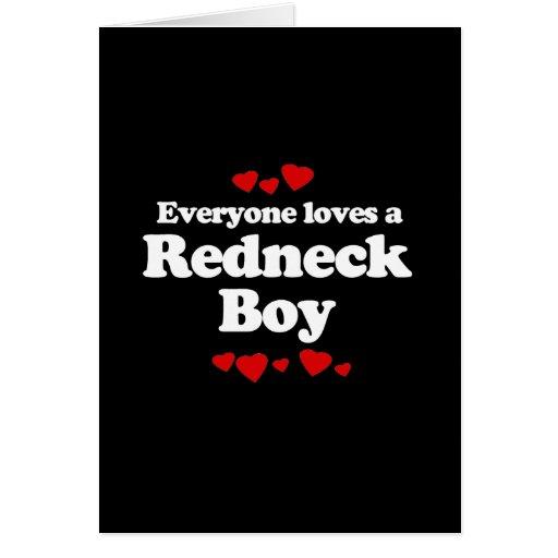 Everyone Loves a Redneck Boy T-shirt Greeting Card