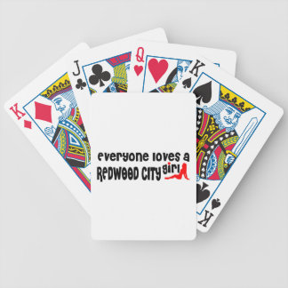 Everyone loves a Redwood City girl Bicycle Playing Cards