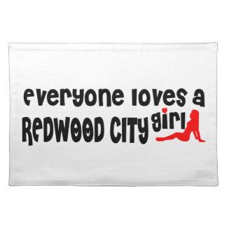 Everyone loves a Redwood City girl Cloth Place Mat
