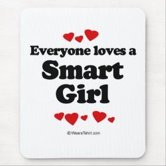 Everyone loves a Smart girl Mouse Pad
