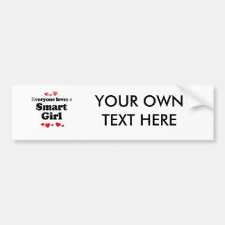 Everyone Loves a Smart Girl T-shirt Faded png Bumper Stickers