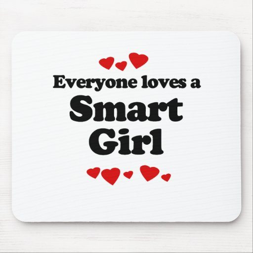 Everyone Loves a Smart Girl T-shirt Mouse Pad