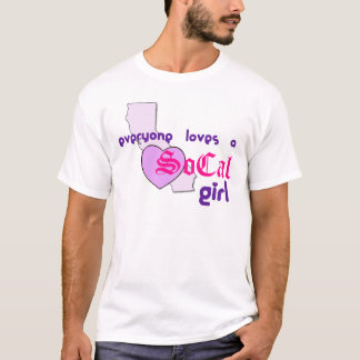 """Everyone loves a SoCal Girl"" T-Shirt"