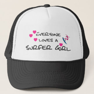 Everyone Loves A Surfer Girl Trucker Hat