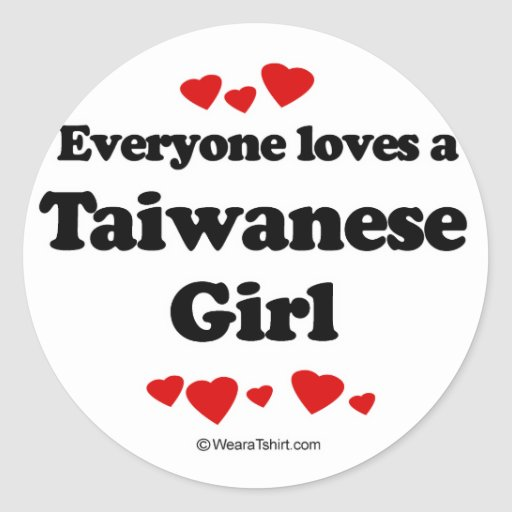 Everyone loves a Taiwanese girl Round Stickers