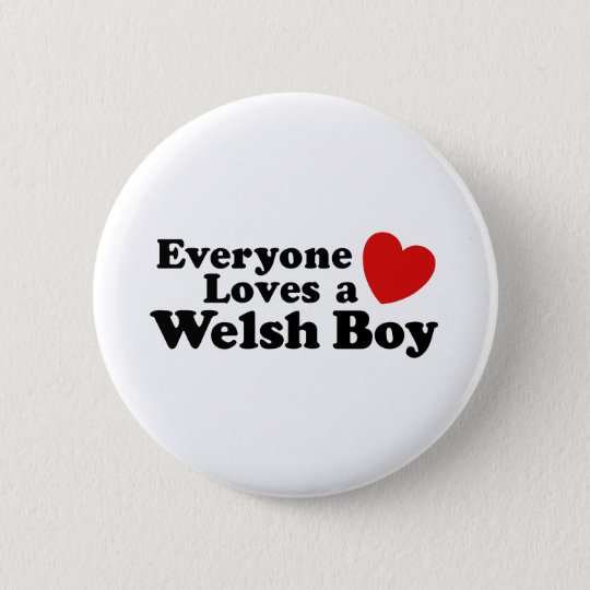 Everyone Loves A Welsh Boy Button
