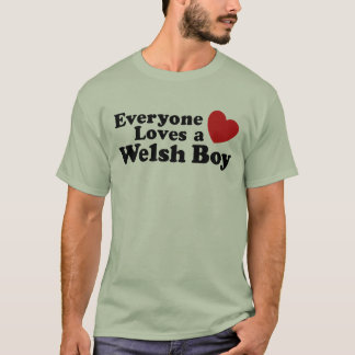Everyone Loves A Welsh Boy T-Shirt