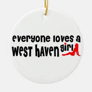 Everyone loves a West Haven girl Double-Sided Ceramic Round Christmas Ornament