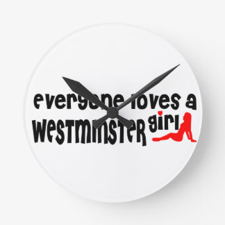 Everyone loves a Westminster girl Round Wallclocks