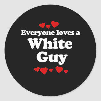 Everyone Loves a White Guy T-shirt Stickers