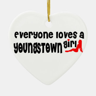 Everyone loves a Youngstown girl Ceramic Ornament