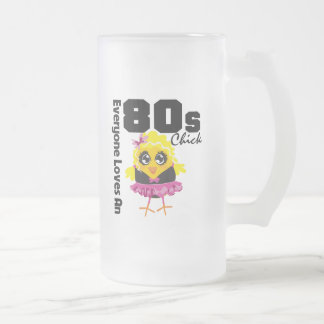 Everyone Loves An 80s Chick 16 Oz Frosted Glass Beer Mug