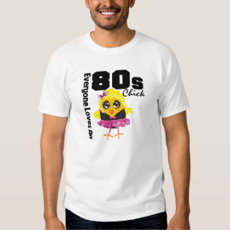 Everyone Loves An 80s Chick Shirt