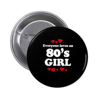 Everyone Loves an 80s Girl Pin