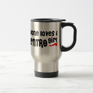 Everyone loves an El Centro girl 15 Oz Stainless Steel Travel Mug