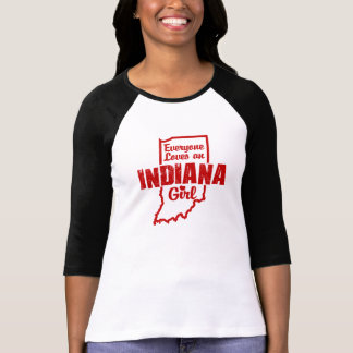 Everyone Loves an Indiana Girl Shirt