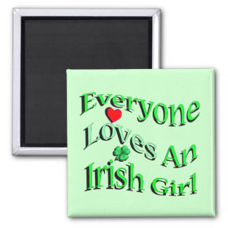 Everyone Loves An Irish Girl 2 Inch Square Magnet