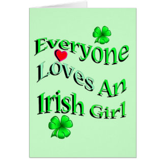 Everyone Loves An Irish Girl Card
