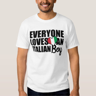 Everyone Loves an Italian Boy Tee Shirt