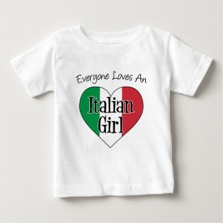 Everyone Loves An Italian Girl Baby T-Shirt