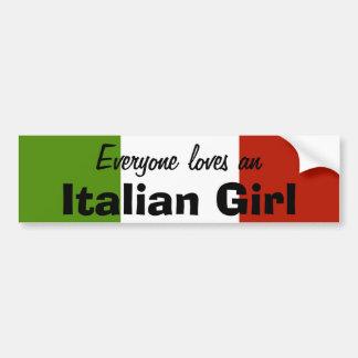 Everyone Loves an Italian Girl Bumper Sticker