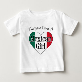 Everyone Loves Mexican Girl Baby T-Shirt