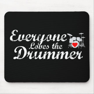 Everyone Loves The Drummer Mouse Pad